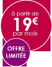 à partir de 19€ par mois Offre limitée